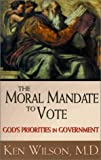 The Moral Mandate to Vote: God's Priorities in Government