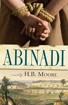 Abinadi by [Moore, H. B., Moore, Heather B.]