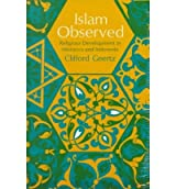 [( Islam Observed: Religious Development in Morocco and Indonesia )] [by: Clifford Geertz] [Aug-1971]