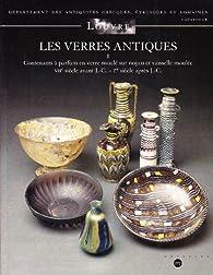 Les verres antiques par  Musée du Louvre