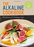 The Alkaline Cookbook: 100 Delicious, Life-Changing Recipes