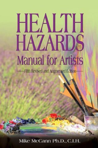 Health Hazards Manual for Artists: Fifth Revised and Augmented Edition