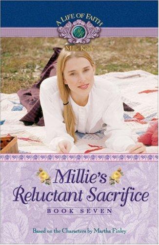 Millies Reluctant Sacrifice (Life of Faith, A: Millie Keith Series) Martha Finley