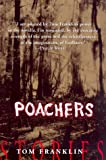 Front cover for the book Poachers: Stories by Tom Franklin