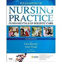 Foundations of Nursing Practice: Fundamentals of Holistic Care, 2e
