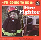 I'm Going to Be a Firefighter, Edith Kunhardt, 0590254839