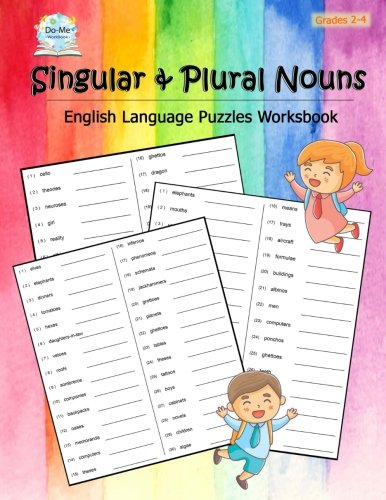 Singular & Plural Nouns: English Language Book, Convert each of the singular nouns to plural, Convert each of the plural nouns to singular, Convert ... nouns to the other kind, Workbook Grades 2-4
