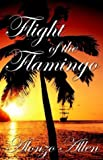The Flight of the Flamingo, Alonzo Allen, 1593300549