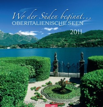 Wo der Süden beginnt ... 2011: Oberitalienische Seen