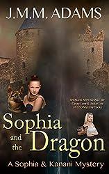 Sophia and the Dragon (A Sophia and Kanani Mystery Book 3)
