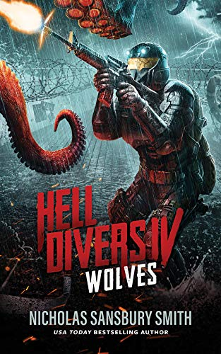 Hell Divers IV: Wolves (The Hell Divers Series Book 4)