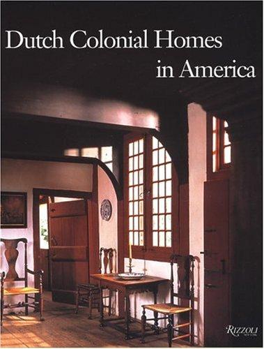 Dutch Colonial Homes In America Roderic H Blackburn Geoffrey