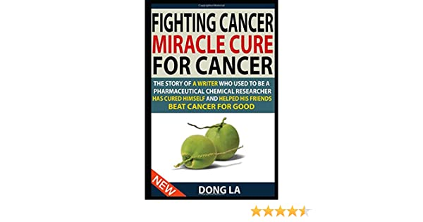 Fighting Cancer, Miracle Cure For Cancer: The Story Of A