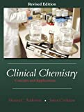 Clinical Chemistry : Concepts and Applications, Anderson, Shauna C. and Cockayne, Susan, 1577665147