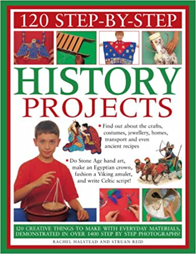 120 Step By Step History Projects Bring The Past Into The Present