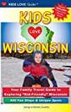 Kids love Wisconsin, Michele Zavatsky and George Zavatsky, 0982288034