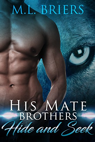 His Mate - Brothers - Hide and Seek: Paranormal Romantic Comedy