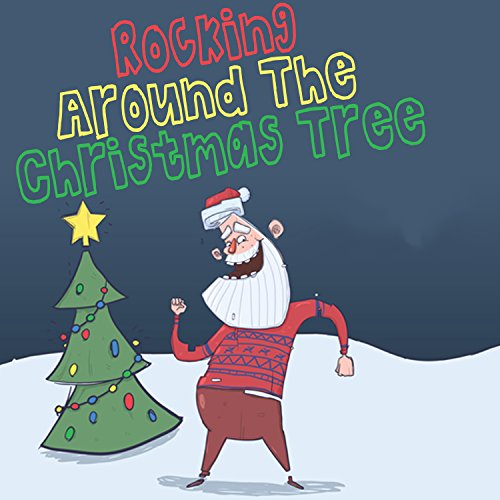 Rocking Around the Christmas Tree (Xmas Rock)