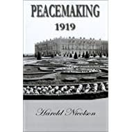 Peacemaking 1919: Being Reminiscences of the Paris Peace Conference
