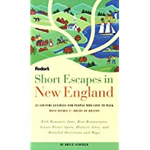 Short Escapes In New England: 25 Country Getaways for People Who Love to Walk