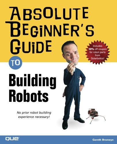 Absolute Beginner's Guide to Building Robots -