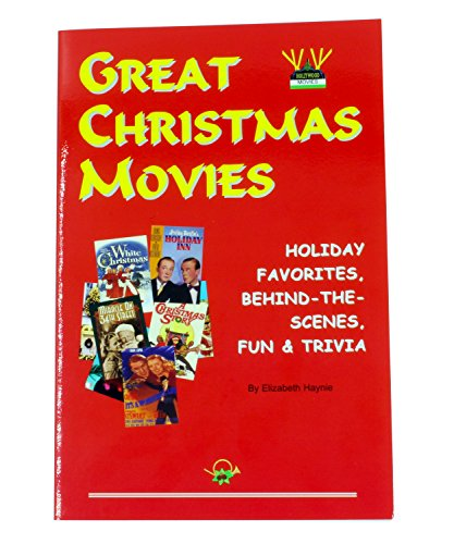 The Great Christmas Movies Book - Your Complete and Ultimate Guide to all the Trivia behind your Favorite Christmas Movies! A Great Christmas Movie Trivia Book for all Christmas Movie Buffs!