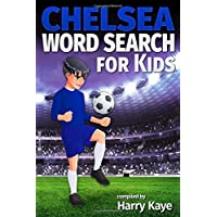 Chelsea Word Search for Kids: Players, Titles, Managers, Opponents and much more