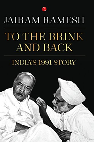 To the Brink and Back: India's 1991 Story (To The Brink And Back Indias 1991 Story)