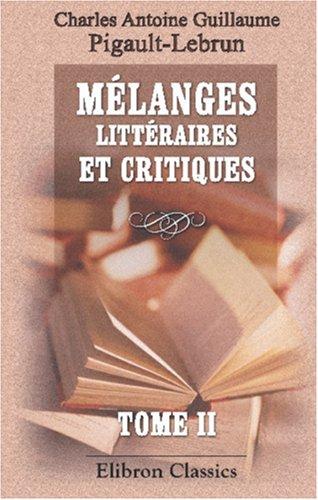 Download Mélanges littéraires et critiques: Tome 2 (French Edition) ebook