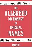 All-Breed Dictionary of Unusual Names, Gloria Jarrett, 0931866324