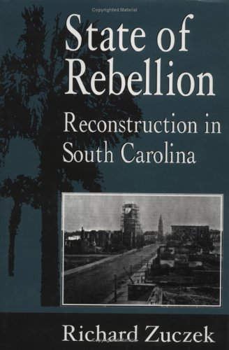 Books : State of Rebellion: Reconstruction in South Carolina
