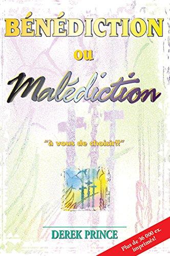 Bénédiction ou malédiction, à vous de choisir! (French Edition)