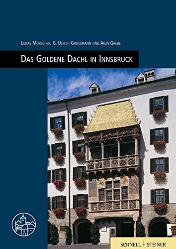 Innsbruck, Goldenes Dachl (Burgen, Schlösser und Wehrbauten in Mitteleuropa, Band 18)