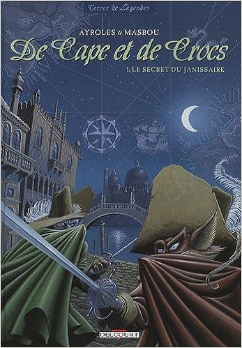 Livres De Cape et de Crocs, Tome 1 : Le secret du Janissaire : Avec un livret : Le médecin imaginaire epub, pdf