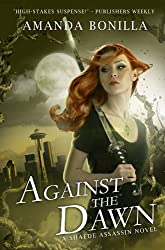 Against the Dawn: A Shaede Assassin Novel