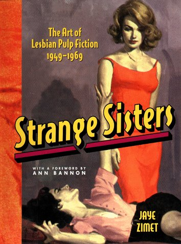 Strange Sisters: The Art of Lesbian Pulp Fiction 1949-1969 by Studio