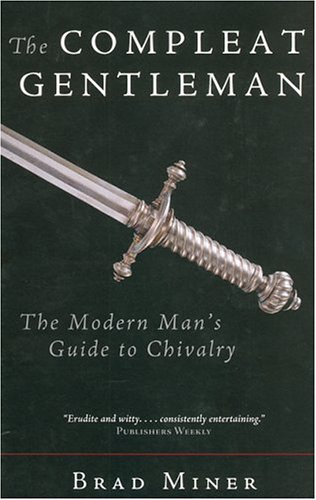 The Compleat Gentleman: The Modern Man's Guide to Chivalry by Blackstone Audio Inc