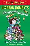 Horrid Henry's Christmas Ambush: Book 37 (Horrid Henry Early Reader)
