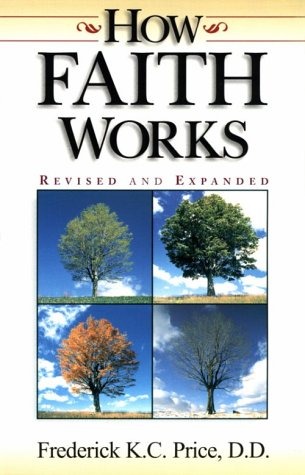 How Faith Works, Revised Edition
