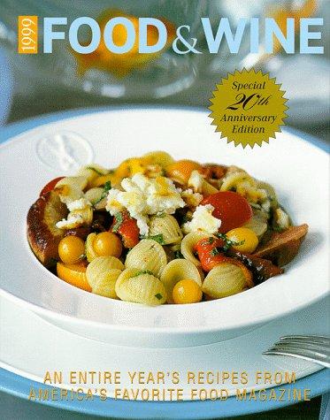 Food & Wine Magazine's 1999 Annual Cookbook