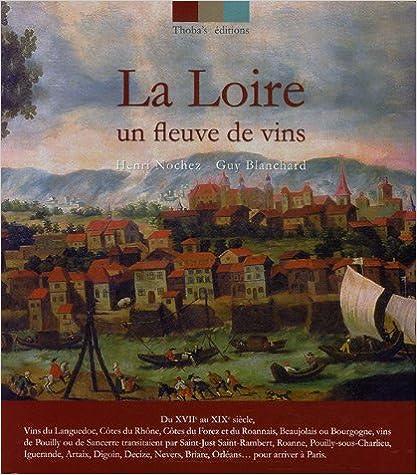 Télécharger en ligne La Loire : Un fleuve de vins pdf, epub