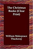 Christmas Books, William Makepeace Thackeray, 1406821365