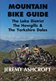 Front cover for the book Mountain Bike Guide - the Lake District, the Howgills and the Yorkshire Dales by Jeremy Ashcroft