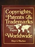 Copyrights, Patents and Trademarks, Hoyt L. Barber, 083060233X