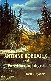Antoine Robidoux and Fort Uncompahgre, Ken Reyher, 1890437131