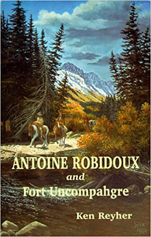 ??IBOOK?? Antoine Robidoux And Fort Uncompahgre. Series Power nearly These staff