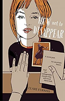 How Not to Disappear by [Furniss, Clare]