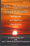 img - for The Hospice Experience: Making Your Most Important Final Decisions by Othniel Seiden MD (2016-03-23) book / textbook / text book