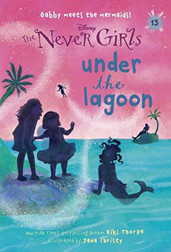 Never Girls #13: Under the Lagoon (Disney: The Never - Lagoon Disney