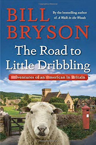 Image of The Road to Little Dribbling: Adventures of an American in Britain